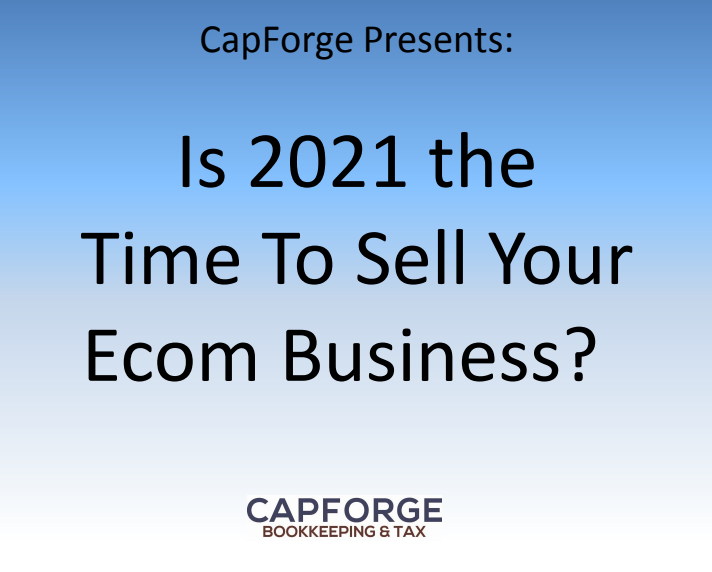 "A PowerPoint presentation slide that reads, ""Is 2021 the Time to Sell Your Ecom Business?"""