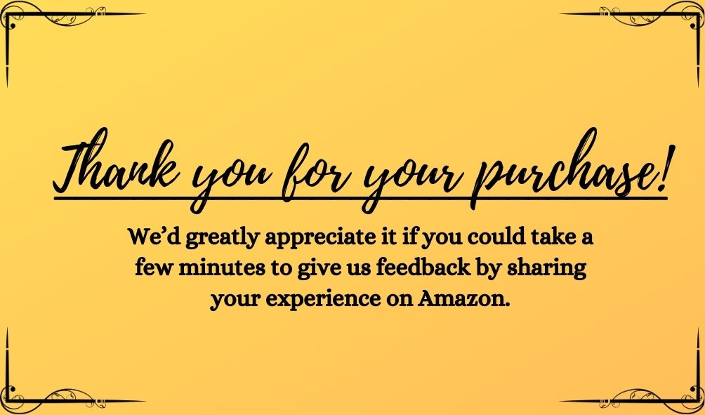"An example of an Amazon product insert that reads, ""Thank you for your purchase! We'd greatly appreciate it if you could take a few minutes to give us feedback by sharing your experience on Amazon."""